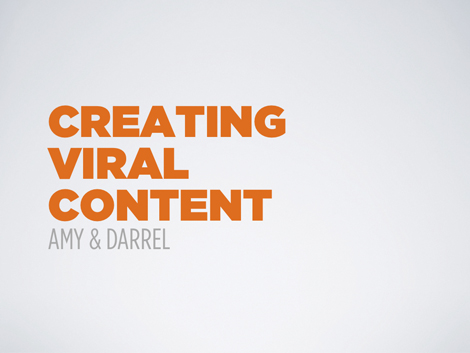 Creating Viral Content - Amy & Darrel