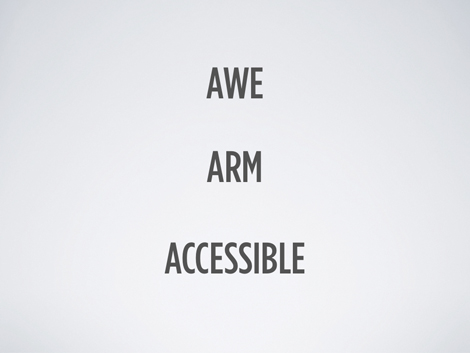 Awe, Arm, Accessible