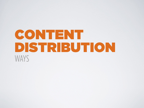 Content Distribution - Ways