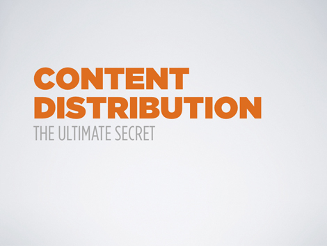 Content Distribution: The Ultimate Secret