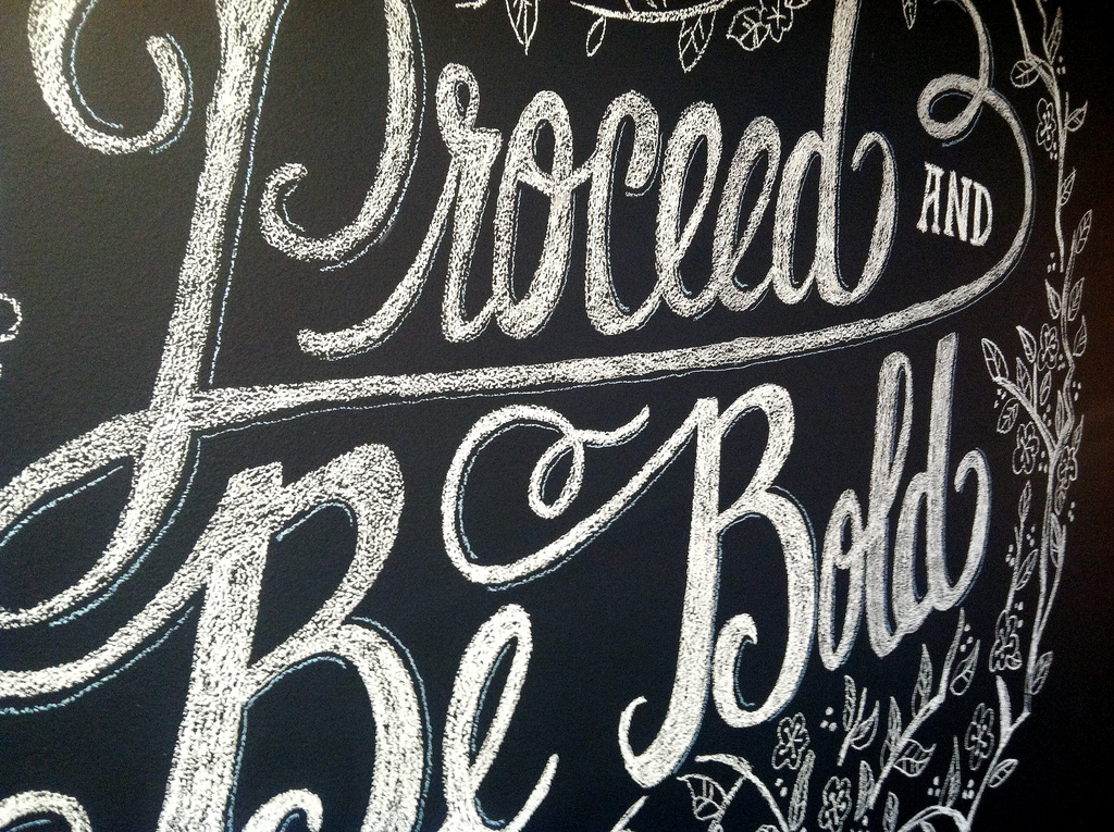 Chalk Art - Proceed and Be Bold - Close up