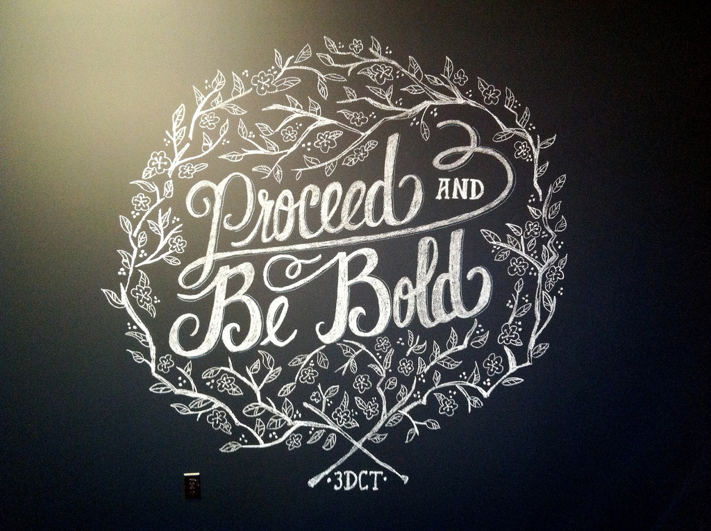 Chalk Art - Proceed and Be Bold - Full Image